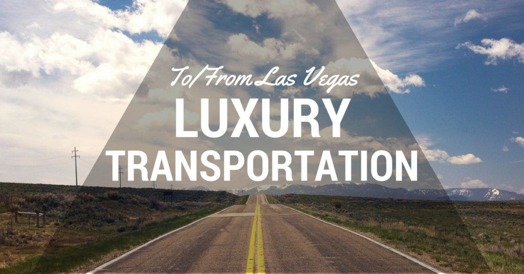 luxury transportation to from las vegas